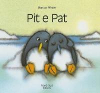 Pit e Pat / Marcus Pfister ; testo italiano di Vivian Lamarque