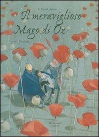 Il meraviglioso mago di Oz / L. Frank Baum ; illustrato da Lisbeth Zwerger ; testo italiano di Masolino d'Amico