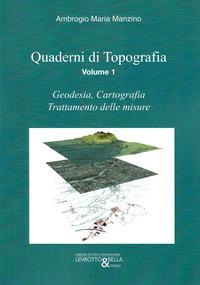 Vol. 1: Geodesia, cartografia, trattamento delle misure