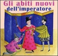 Gli abiti nuovi dell'imperatore/ raccontata da Nicoletta Codignola