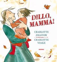 Dillo, mamma! / Charlotte Zolotow ; illustrato da Charlotte Voake