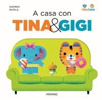 A casa con Tina [e] Gigi
