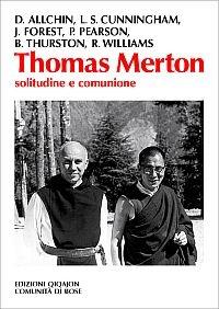 Thomas Merton, solitudine e comunione