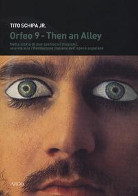 Orfeo 9 - Then an Alley