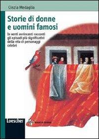Storie di donne e uomini famosi