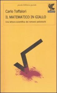 Il matematico in giallo / Carlo Toffalori