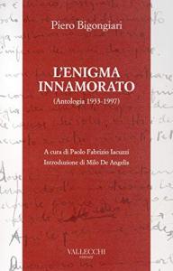 L'enigma innamorato e altre poesie (antologia 1933-1997)