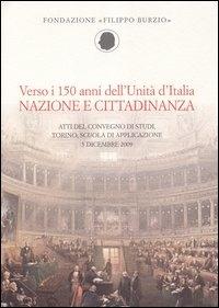 Verso i 150 anni dell'Unità d'Italia: nazione e cittadinanza