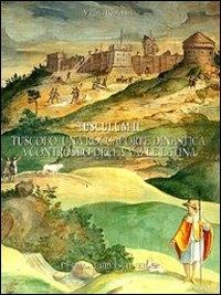 Tusculum 2.: Tuscolo, una roccaforte dinastica a controllo della Valle Latina