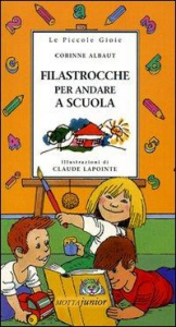 Filastrocche per andare a scuola / Corinne Albaut ; ilustrazioni di Claude Lapointe ; traduzione e adattamento di Fiammetta Vinci