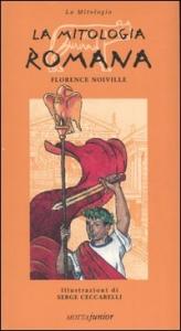 Mitologia romana / Florence Noiville ; illustrazioni di Serge Ceccarelli