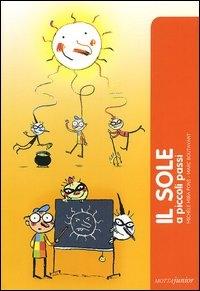 Il sole a piccoli passi / Michèle Mira Pons ; illustrazioni di Marc Boutavant