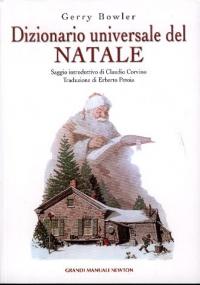 Dizionario universale del Natale / Gerry Bowler ; saggio introduttivo di Claudio Corvino