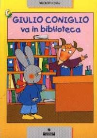 Giulio coniglio va in biblioteca
