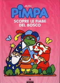 Pimpa scopre le fiabe del bosco / Francesco Tullio Altan