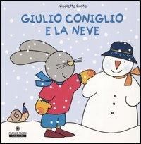 Giulio Coniglio e la neve / Nicoletta Costa
