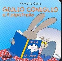 Giulio Coniglio e il pipistrello / Nicoletta Costa