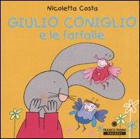 Giulio Coniglio e le farfalle / Nicoletta Costa