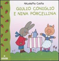 Giulio coniglio e Nina Porcellina