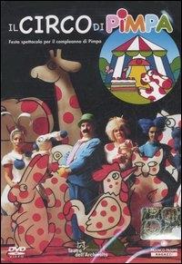 Il circo di Pimpa [DVD] : uno spettacolo / realizzato dal Teatro dell'Archivolto ; progetto Francesco Tullio Altan, Giorgio Gallione, Giorgio Scaramuzzino ; regia Giorgio Gallione