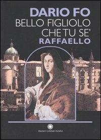 Bello figliolo che tu sè, Raffaello