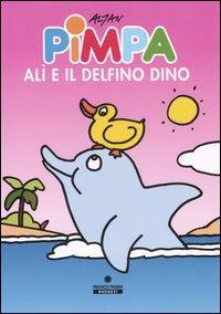 Pimpa. Alì e il delfino Dino