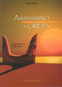 Assassinio a Creta / Ugo Vicic ; illustrazioni di Sergio Bon