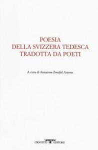 Poesia della Svizzera tedesca tradotta da poeti