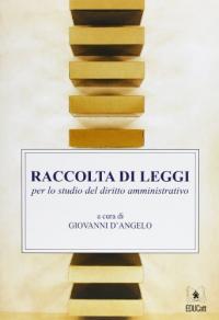 Raccolta di leggi per lo studio del diritto amministrativo