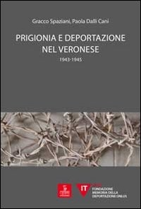 Prigionia e deportazione nel veronese. 1943-1945