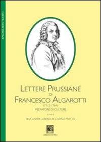 Lettere prussiane di Francesco Algarotti (1712-1764)