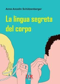 La lingua segreta del corpo