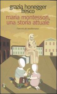 Maria Montessori, una storia attuale