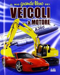 Il mio grande   libro  dei  veicoli  a  motore