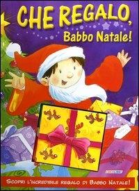 Che regalo, Babbo Natale!