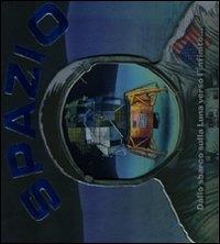 Spazio : dallo sbarco sulla Luna verso l'infinito / [testi di Lisa Reagan e Moira Butterfield ; illustrazioni di Peter Dennis e Peter Bull]