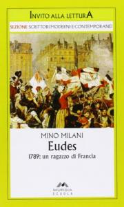 Eudes : 1789, un ragazzo di Francia / Mino Milani ; a cura di Rosetta Zordan