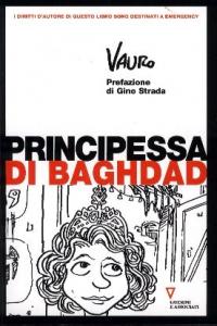Principessa di Baghdad / Vauro ; introduzione di Gino Strada