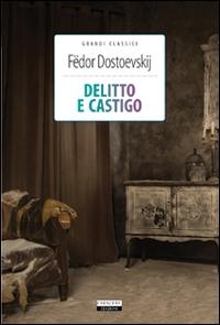Delitto e castigo / Fedor Michajlovich Dostoevskij