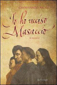 Io ho ucciso Masaccio
