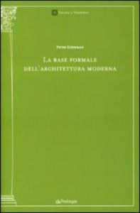 La base formale dell'architettura moderna