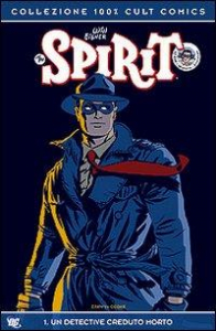 The spirit. 1, Un detective creduto morto / [personaggio creato da] Will Eisner ; Darwyn Cooke