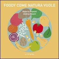 Foody: come natura vuole
