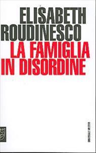 La famiglia in disordine / Elisabeth Roudinesco