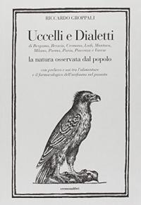 Uccelli e dialetti di Bergamo, Brescia, Cremona, Lodi, Mantova, Milano, Parma, Pavia, Piacenza e Varese