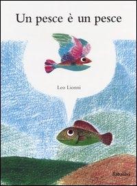 Un pesce è un pesce / Leo Lionni