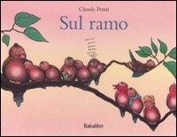 Sul ramo / Claude Ponti