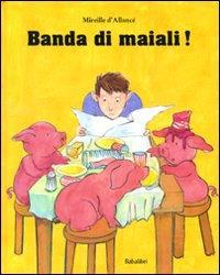 Banda di maiali!