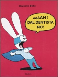 Aaaah! Dal dentista no! / Stephanie Blake