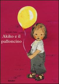 Akiko e il palloncino / Komako Sakai